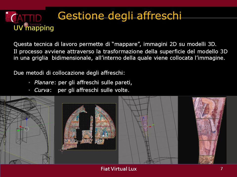 """Gestione degli affreschi 7 Fiat Virtual Lux UV mapping Questa tecnica di lavoro permette di """"mappare"""", immagini 2D su modelli 3D. Il processo avviene"""