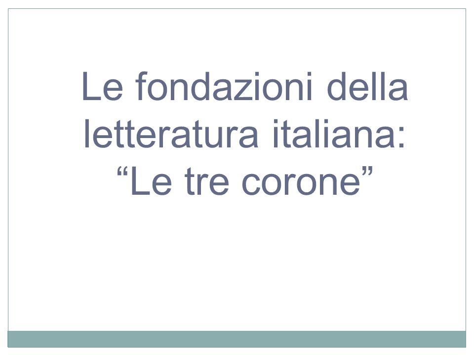 """Le fondazioni della letteratura italiana: """"Le tre corone"""""""