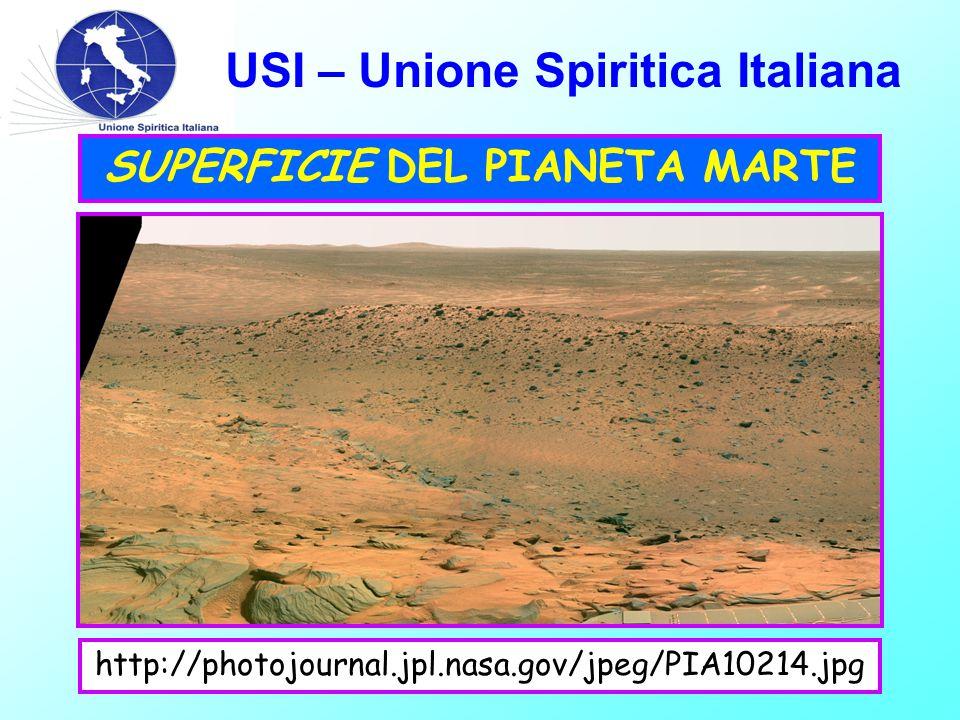 USI – Unione Spiritica Italiana SUPERFICIE DEL PIANETA MARTE http://photojournal.jpl.nasa.gov/jpeg/PIA10214.jpg