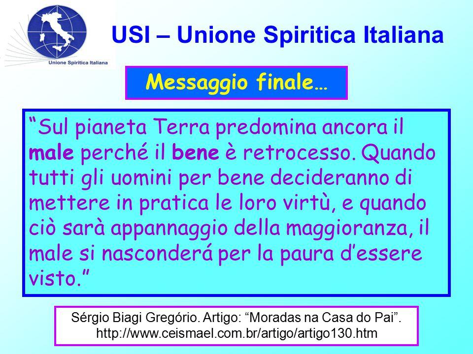USI – Unione Spiritica Italiana Messaggio finale… Sérgio Biagi Gregório.