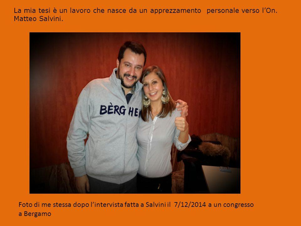 La mia tesi è un lavoro che nasce da un apprezzamento personale verso l'On. Matteo Salvini. Foto di me stessa dopo l'intervista fatta a Salvini il 7/1