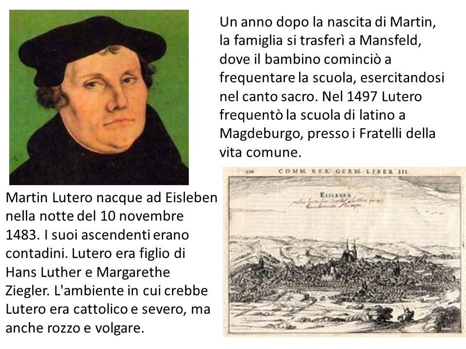 Martin Lutero nacque ad Eisleben nella notte del 10 novembre 1483.