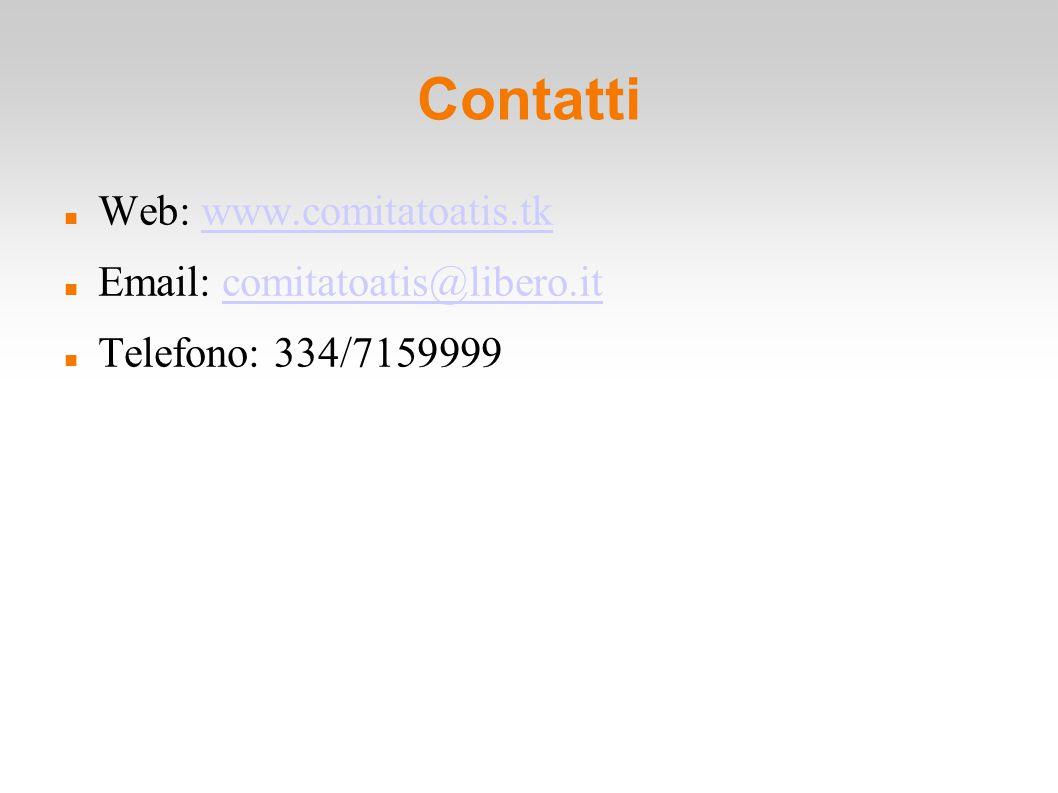 Contatti Web: www.comitatoatis.tkwww.comitatoatis.tk Email: comitatoatis@libero.itcomitatoatis@libero.it Telefono: 334/7159999