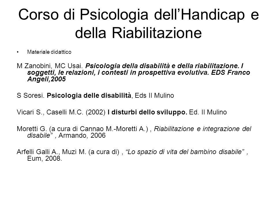Corso di Psicologia dell'Handicap e della Riabilitazione Materiale didattico M Zanobini, MC Usai.