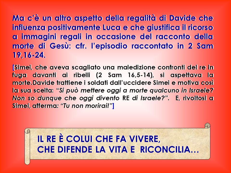 Ma c'è un altro aspetto della regalità di Davide che influenza positivamente Luca e che giustifica il ricorso a immagini regali in occasione del racco