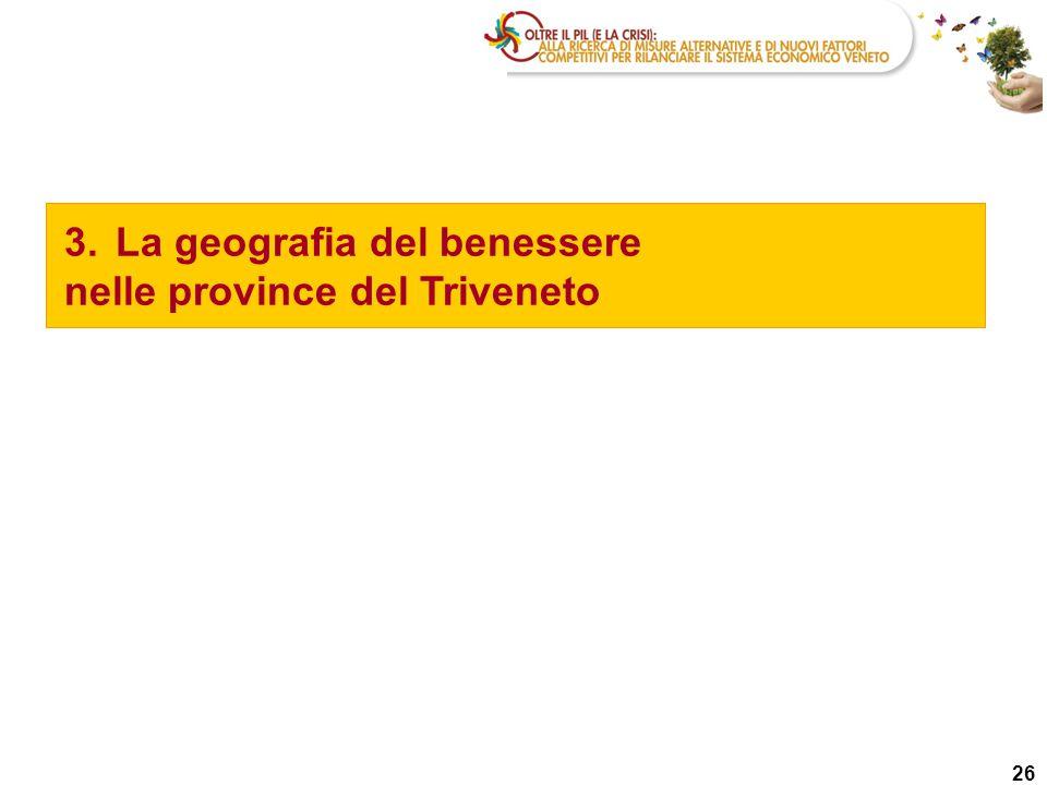 26 3.La geografia del benessere nelle province del Triveneto