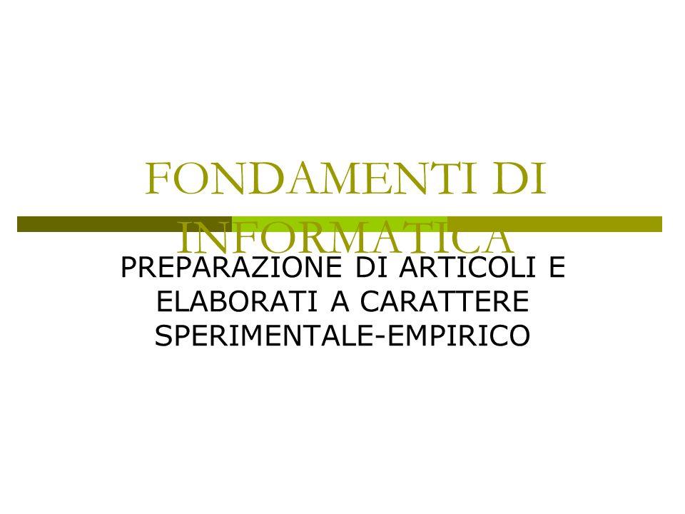 FONDAMENTI DI INFORMATICA PREPARAZIONE DI ARTICOLI E ELABORATI A CARATTERE SPERIMENTALE-EMPIRICO