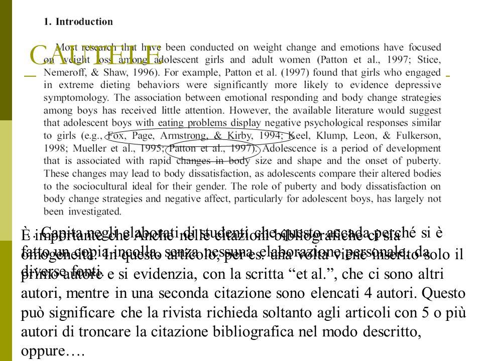 CAUTELE È importante che Anche nelle citazioni bibliografiche ci sia omogeneità. In questo articolo, per es. una volta viene inserito solo il primo au