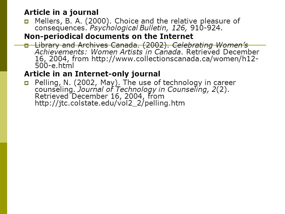 Article in a journal  Mellers, B. A. (2000). Choice and the relative pleasure of consequences.