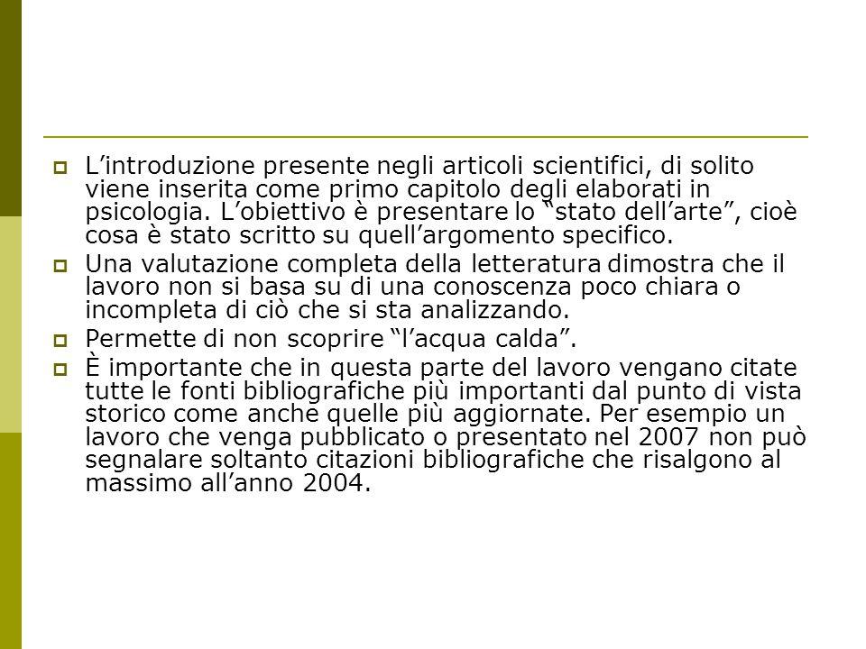  L'introduzione presente negli articoli scientifici, di solito viene inserita come primo capitolo degli elaborati in psicologia.