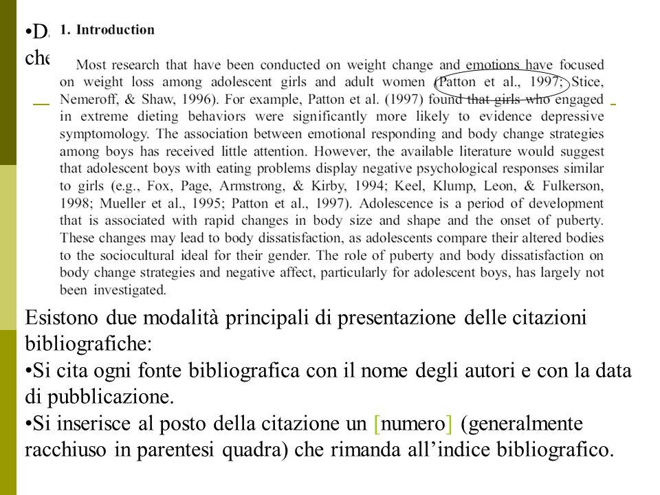 Data l'importanza delle citazioni bibliografiche, esistono norme che regolano la loro presentazione all'interno del testo. Esistono due modalità princ