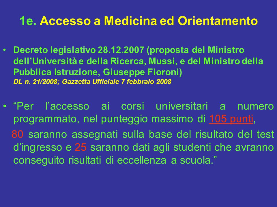 1e. Accesso a Medicina ed Orientamento Decreto legislativo 28.12.2007 (proposta del Ministro dell'Università e della Ricerca, Mussi, e del Ministro de