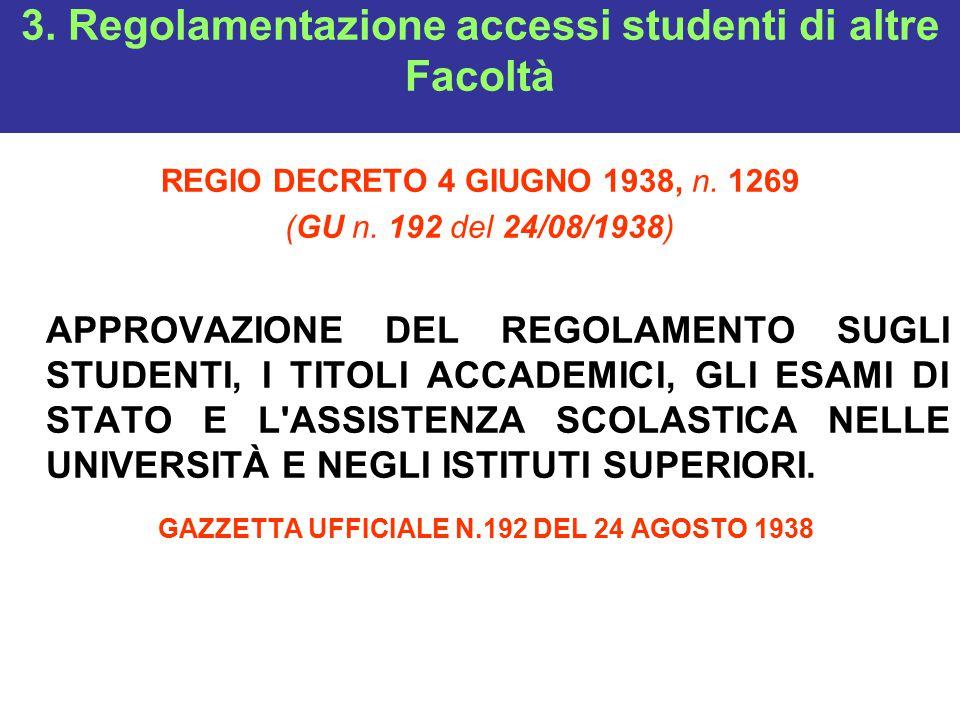 3.Regolamentazione accessi studenti di altre Facoltà REGIO DECRETO 4 GIUGNO 1938, n.