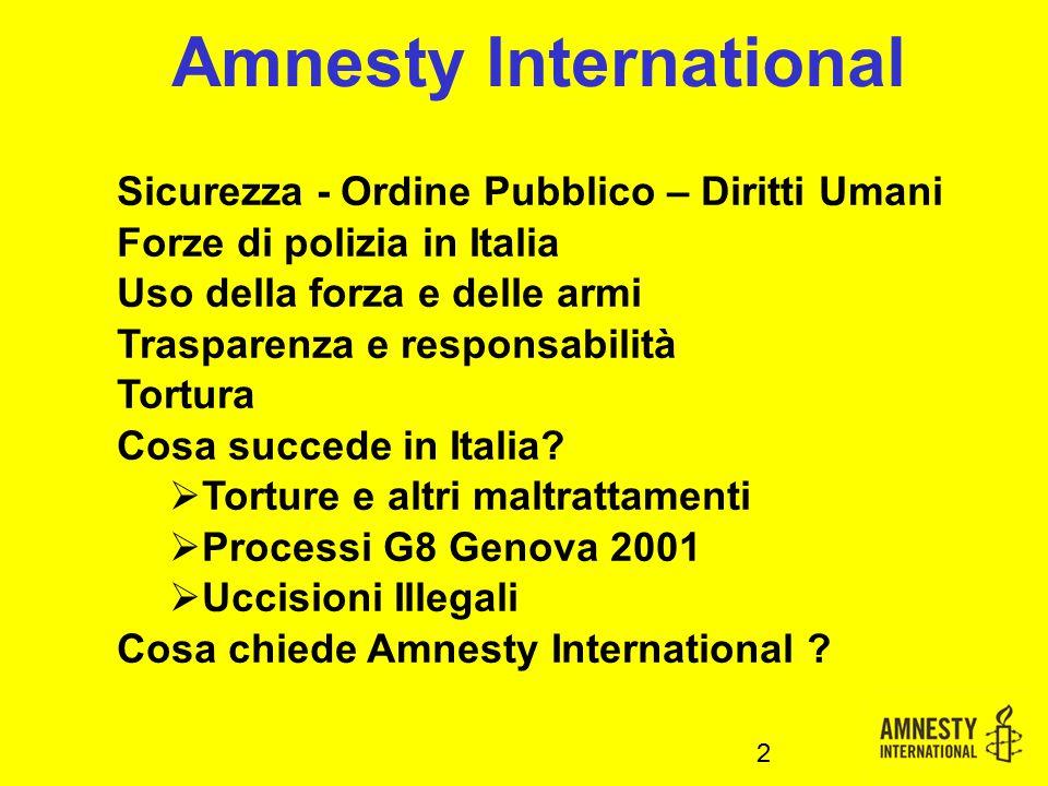 Sicurezza - Ordine Pubblico – Diritti Umani Forze di polizia in Italia Uso della forza e delle armi Trasparenza e responsabilità Tortura Cosa succede