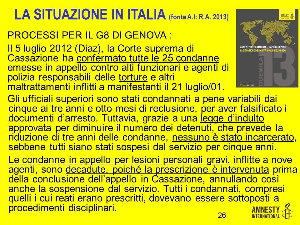 PROCESSI PER IL G8 DI GENOVA : Il 5 luglio 2012 (Diaz), la Corte suprema di Cassazione ha confermato tutte le 25 condanne emesse in appello contro alt
