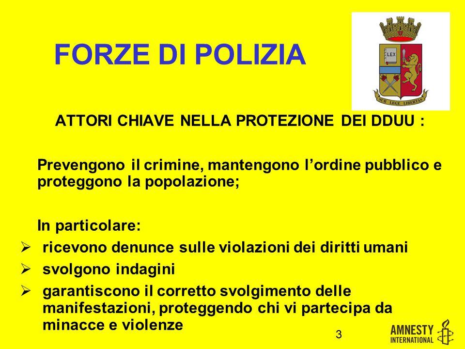 FORZE DI POLIZIA ATTORI CHIAVE NELLA PROTEZIONE DEI DDUU : Prevengono il crimine, mantengono l'ordine pubblico e proteggono la popolazione; In partico