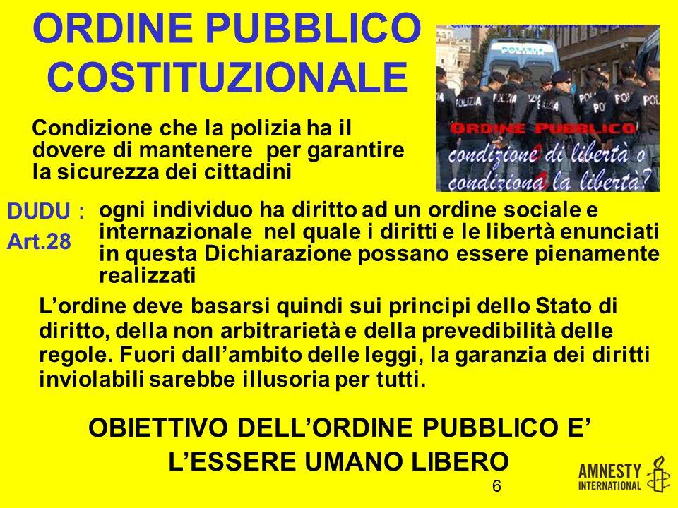 6 ORDINE PUBBLICO COSTITUZIONALE L'ordine deve basarsi quindi sui principi dello Stato di diritto, della non arbitrarietà e della prevedibilità delle