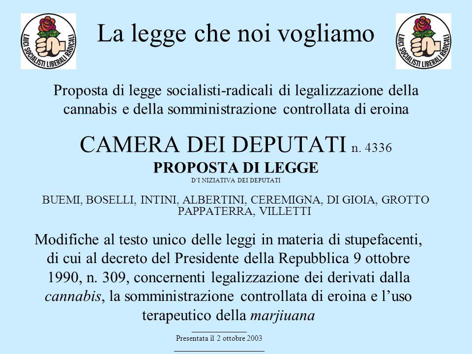 Proposta di legge socialisti-radicali di legalizzazione della cannabis e della somministrazione controllata di eroina CAMERA DEI DEPUTATI n. 4336 PROP