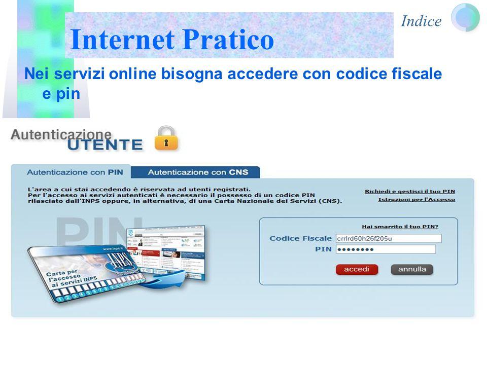 Indice Internet Pratico Nei servizi online bisogna accedere con codice fiscale e pin