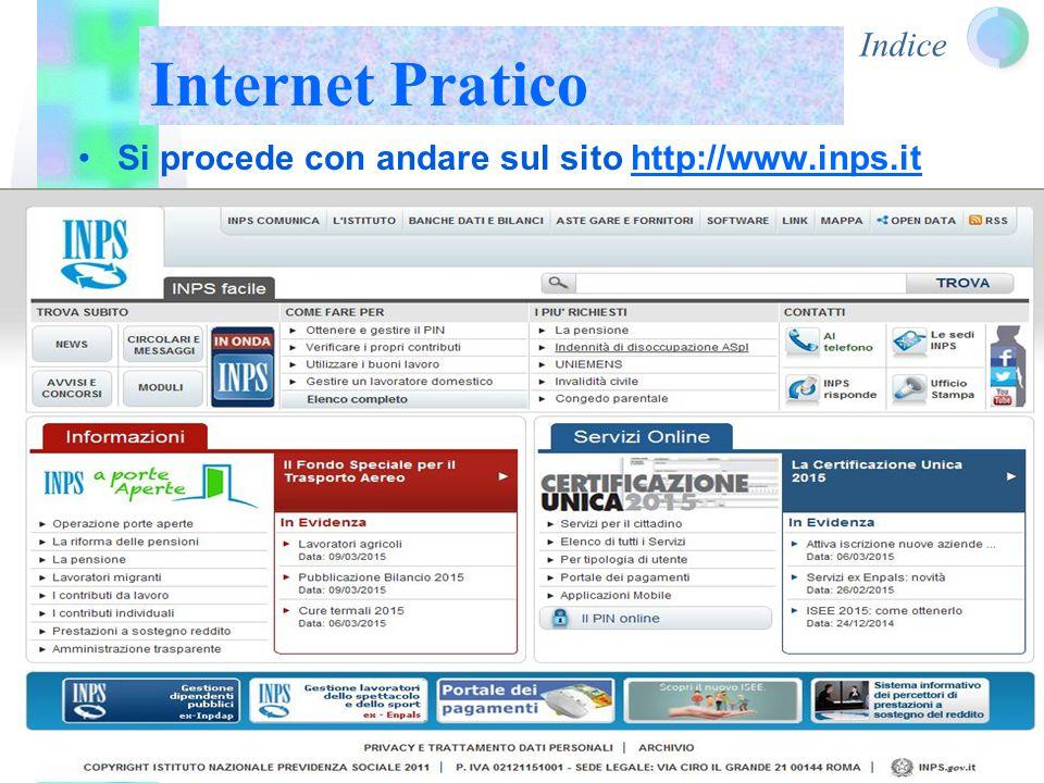 Indice Internet Pratico Si procede con andare sul sito http://www.inps.it