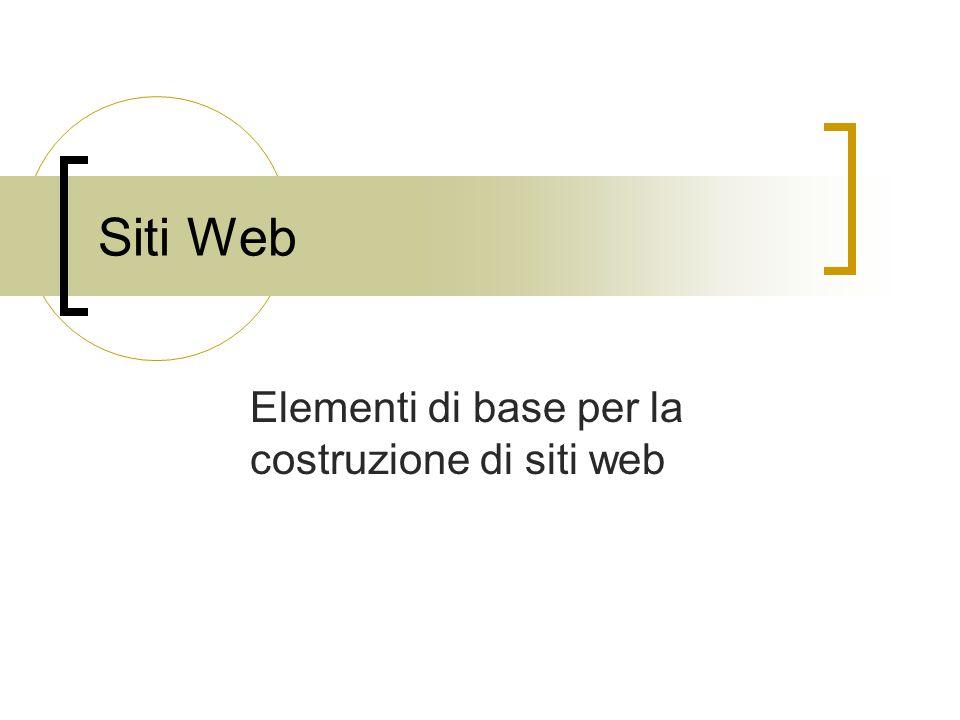 Siti Web Elementi di base per la costruzione di siti web