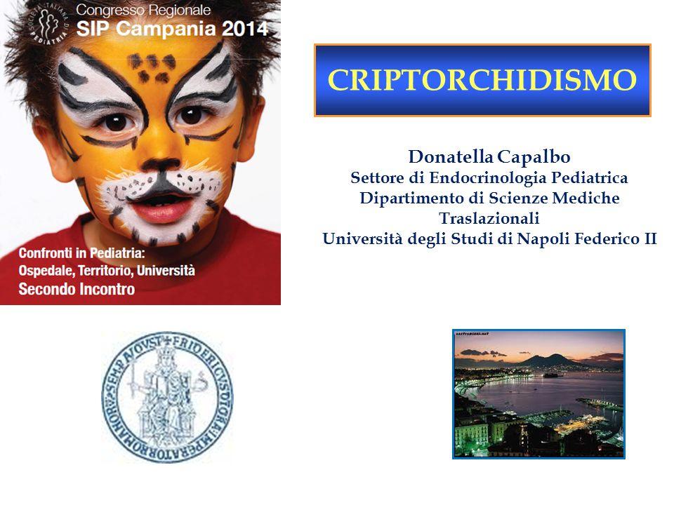 Donatella Capalbo Settore di Endocrinologia Pediatrica Dipartimento di Scienze Mediche Traslazionali Università degli Studi di Napoli Federico II CRIP