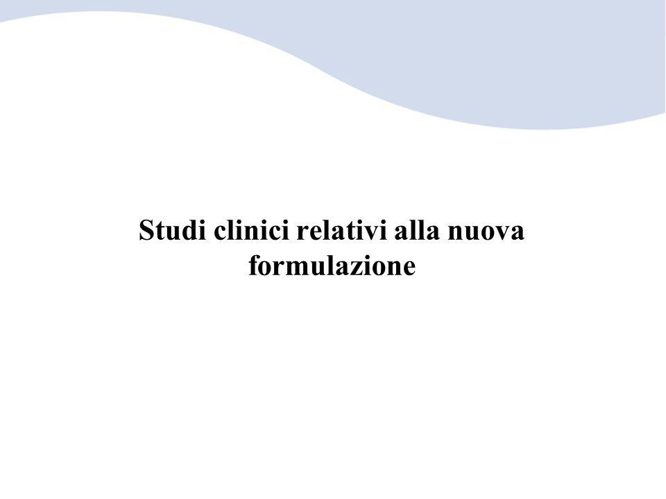 Studi clinici relativi alla nuova formulazione