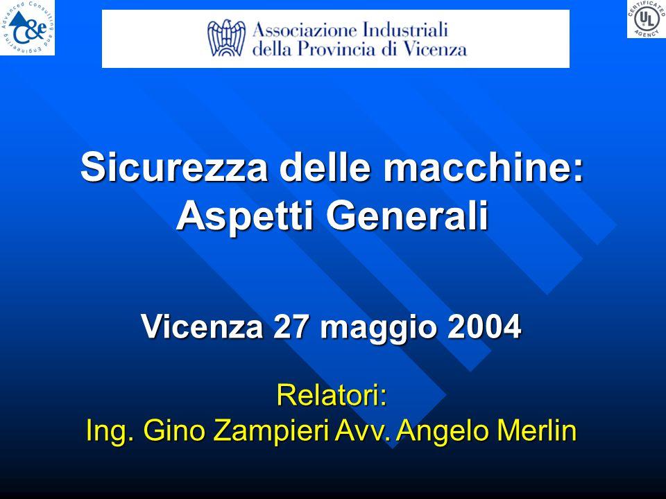 Vicenza 27 maggio 2004 Relatori: Ing. Gino Zampieri Avv.