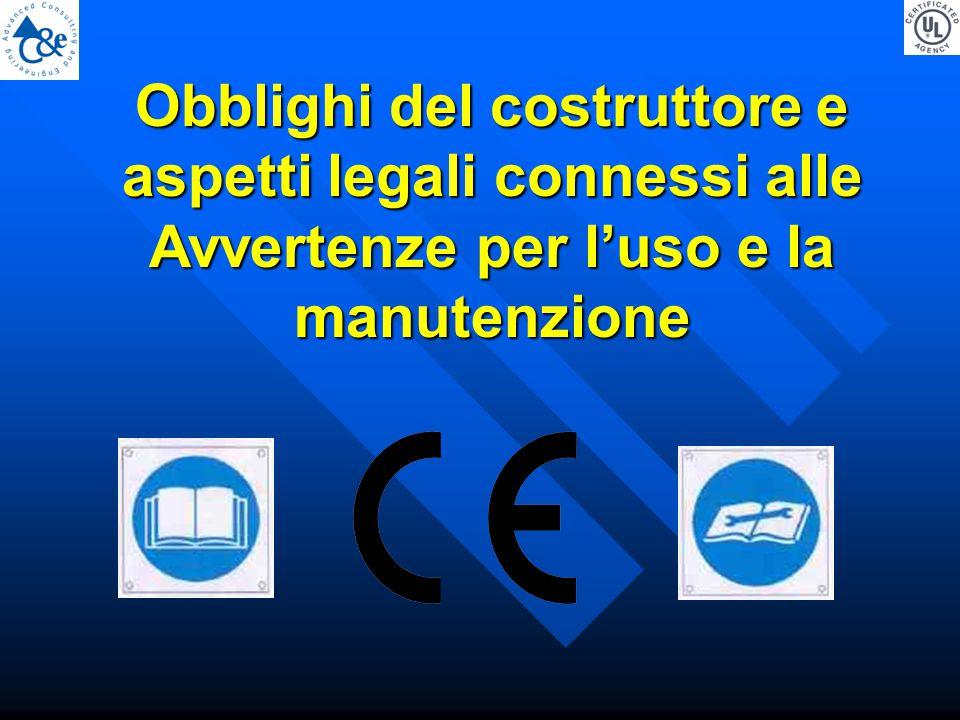 Obblighi del costruttore e aspetti legali connessi alle Avvertenze per l'uso e la manutenzione
