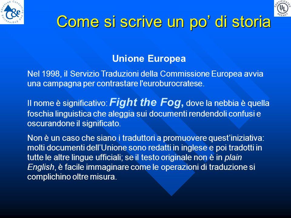 Unione Europea Nel 1998, il Servizio Traduzioni della Commissione Europea avvia una campagna per contrastare l euroburocratese.