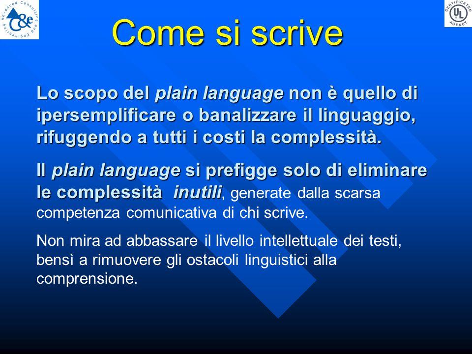 Lo scopo del plain language non è quello di ipersemplificare o banalizzare il linguaggio, rifuggendo a tutti i costi la complessità.