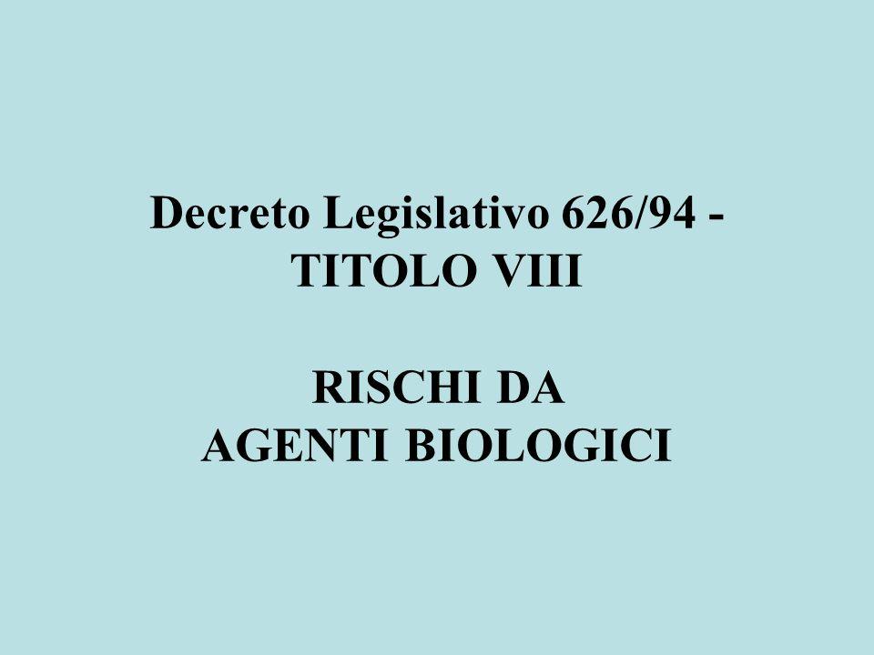 Decreto Legislativo 626/94 - TITOLO VIII RISCHI DA AGENTI BIOLOGICI