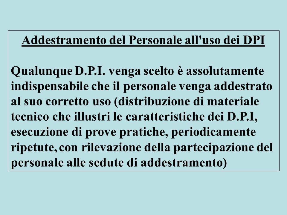 Addestramento del Personale all uso dei DPI Qualunque D.P.I.