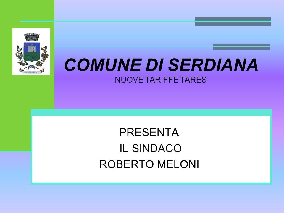 COMUNE DI SERDIANA NUOVE TARIFFE TARES PRESENTA IL SINDACO ROBERTO MELONI