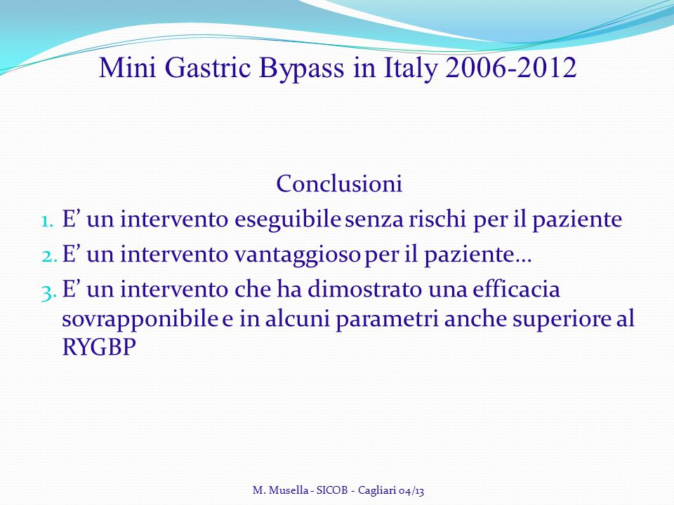Mini Gastric Bypass in Italy 2006-2012 Conclusioni 1.