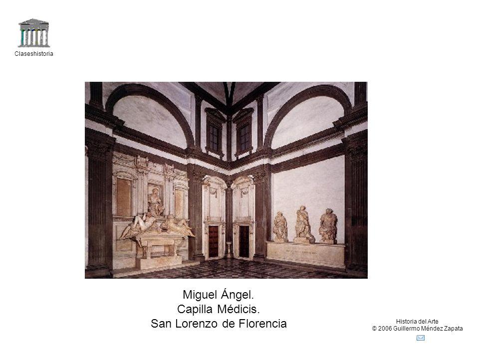Claseshistoria Historia del Arte © 2006 Guillermo Méndez Zapata Miguel Ángel.