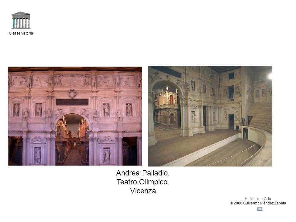 Claseshistoria Historia del Arte © 2006 Guillermo Méndez Zapata Andrea Palladio.