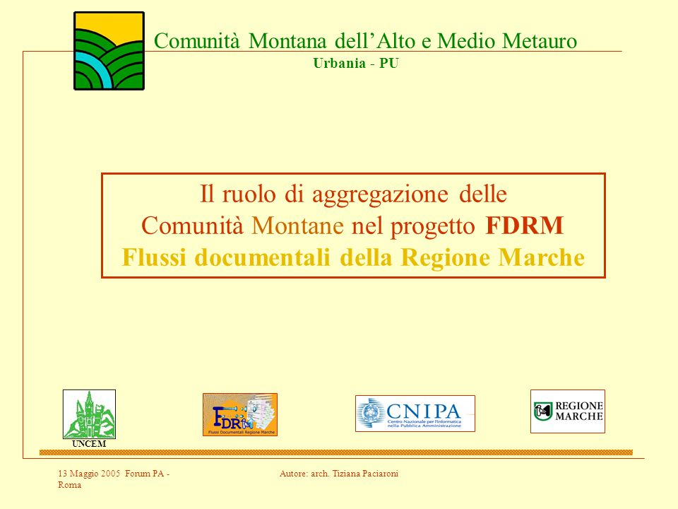 13 Maggio 2005 Forum PA - Roma Autore: arch.