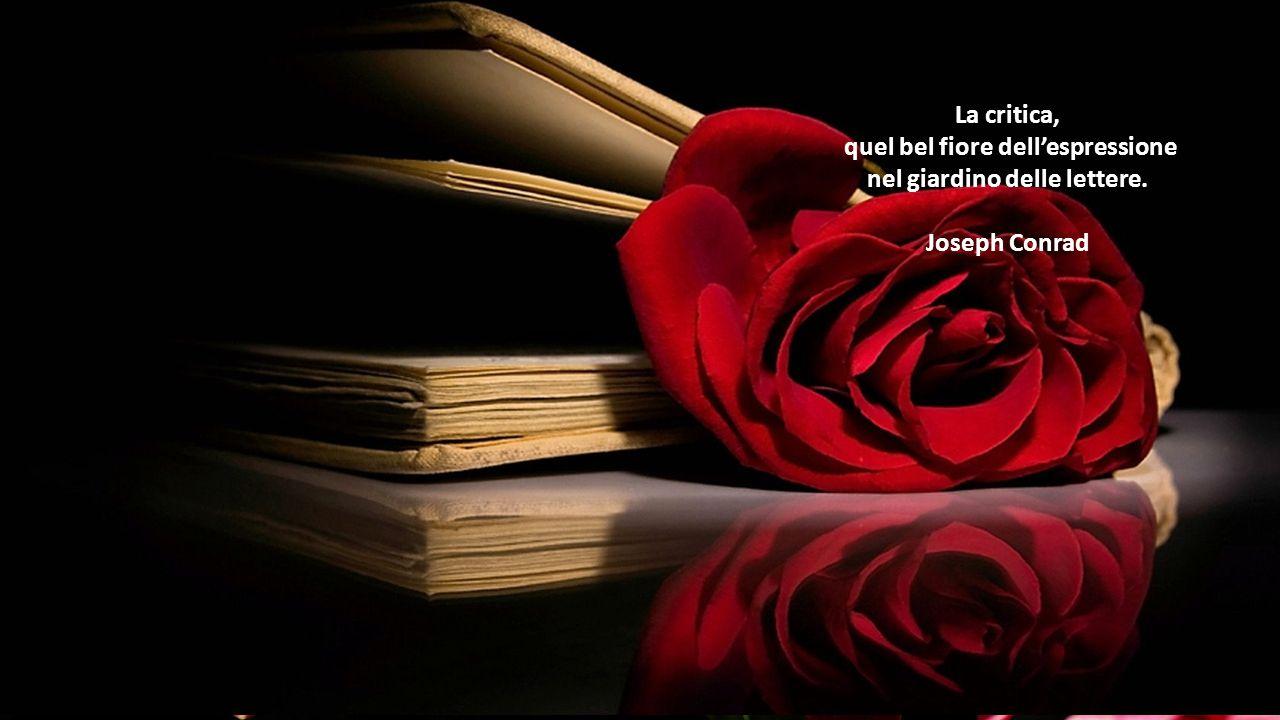 Le donne sono come fiori: se cerchi di aprirli per forza, i petali ti restano in mano e il fiore muore, perché solamente con il calore si schiudono. E