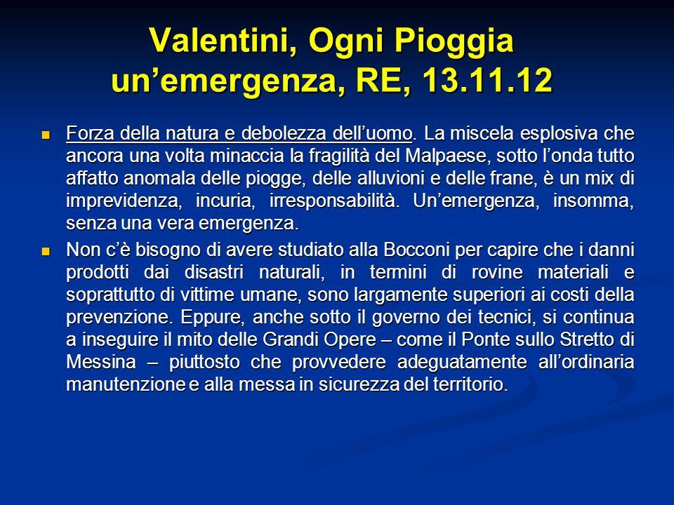 Valentini, Ogni Pioggia un'emergenza, RE, 13.11.12 Forza della natura e debolezza dell'uomo.