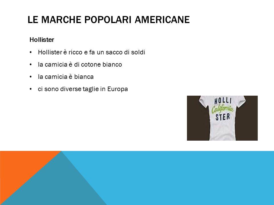 Hollister Hollister è ricco e fa un sacco di soldi la camicia è di cotone bianco la camicia è bianca ci sono diverse taglie in Europa LE MARCHE POPOLARI AMERICANE