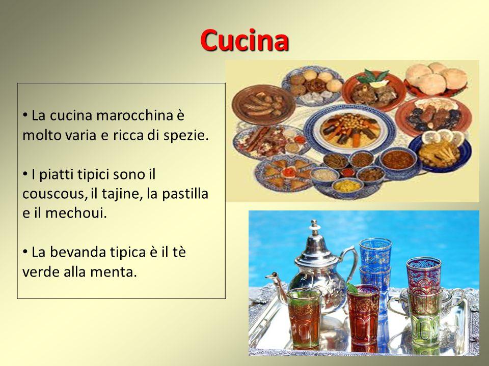 Cucina La cucina marocchina è molto varia e ricca di spezie. I piatti tipici sono il couscous, il tajine, la pastilla e il mechoui. La bevanda tipica