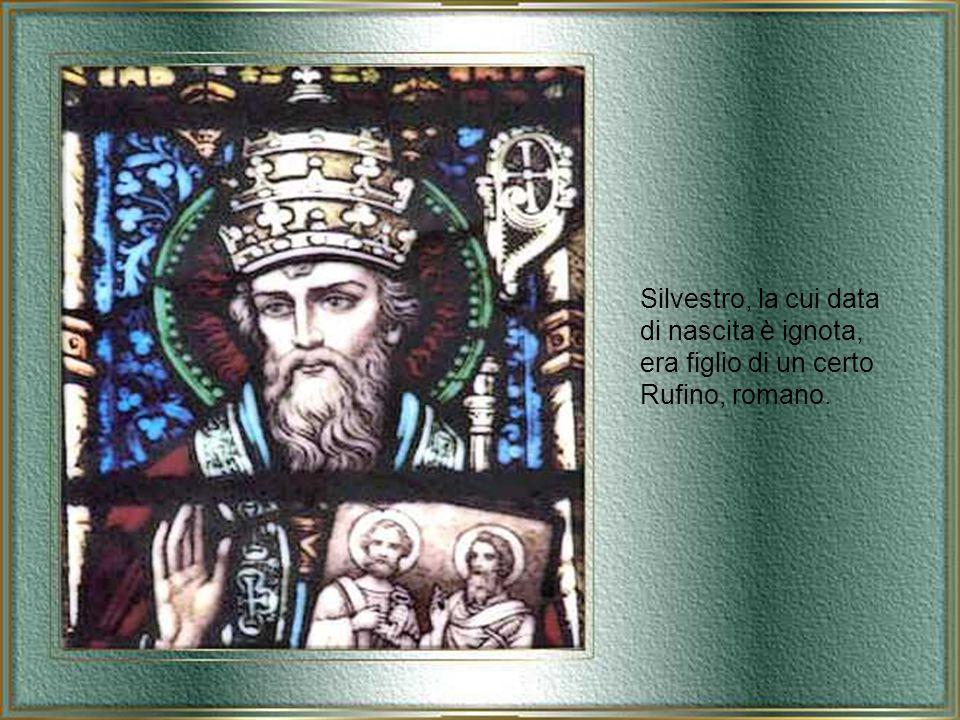 Silvestro I° fu il trentatreesimo vescovo di Roma, eletto nel 314 regnò fino alla morte.