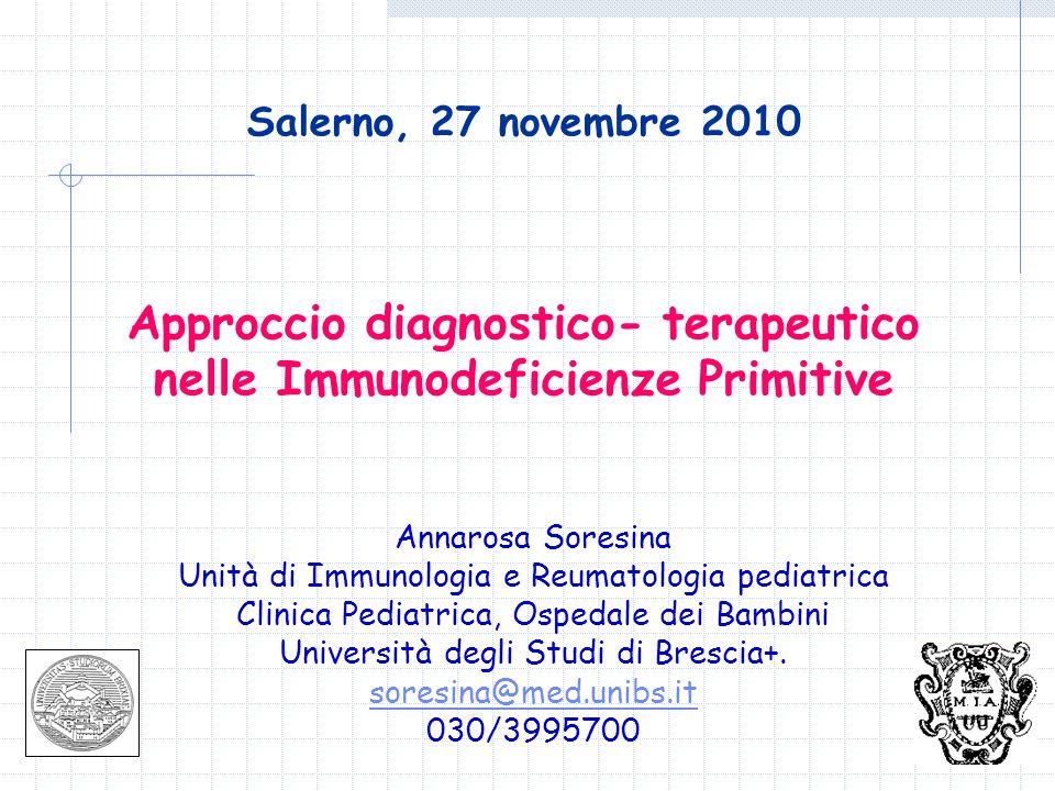 Annarosa Soresina Unità di Immunologia e Reumatologia pediatrica Clinica Pediatrica, Ospedale dei Bambini Università degli Studi di Brescia+.