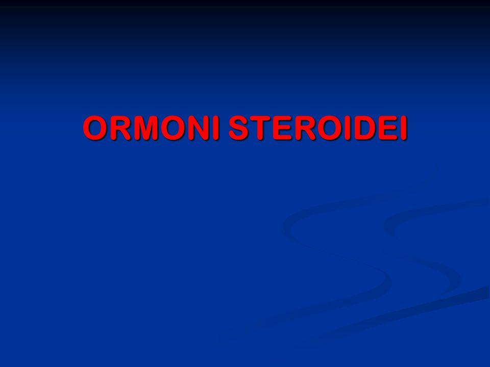 ORMONI STEROIDEI ORMONI STEROIDEI