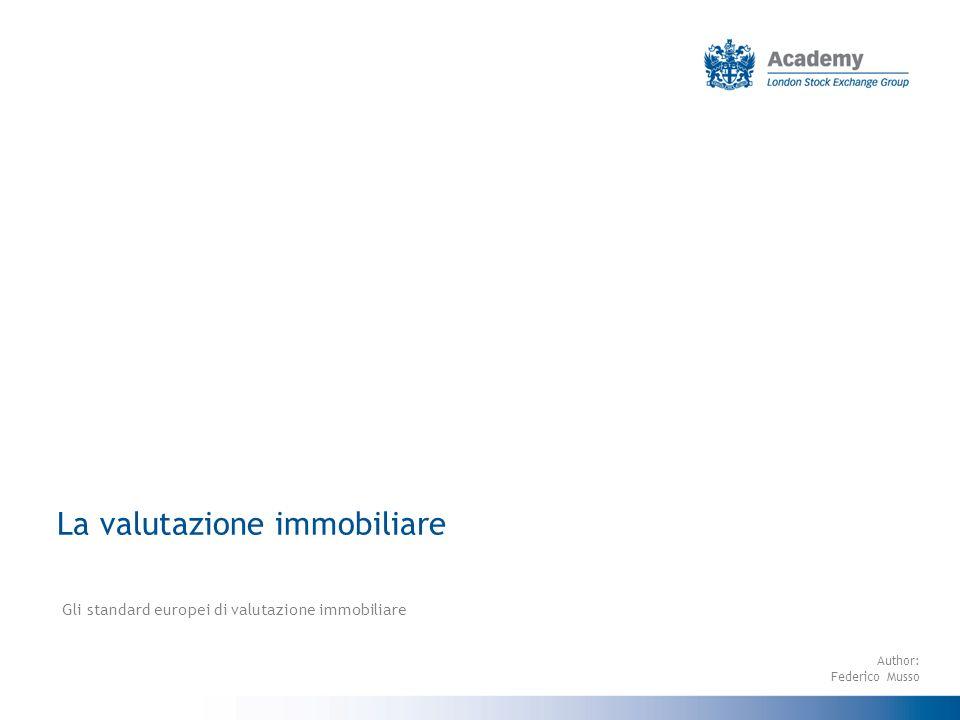 La valutazione immobiliare Gli standard europei di valutazione immobiliare Author: Federico Musso