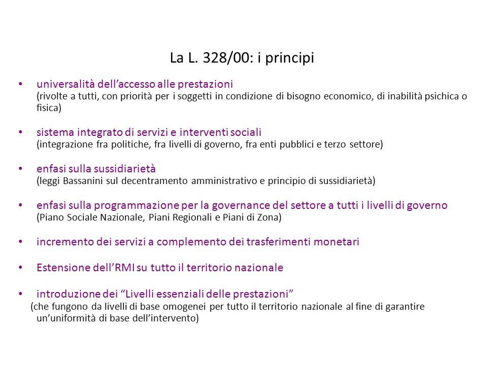 La L. 328/00: i principi universalità dell'accesso alle prestazioni (rivolte a tutti, con priorità per i soggetti in condizione di bisogno economico,