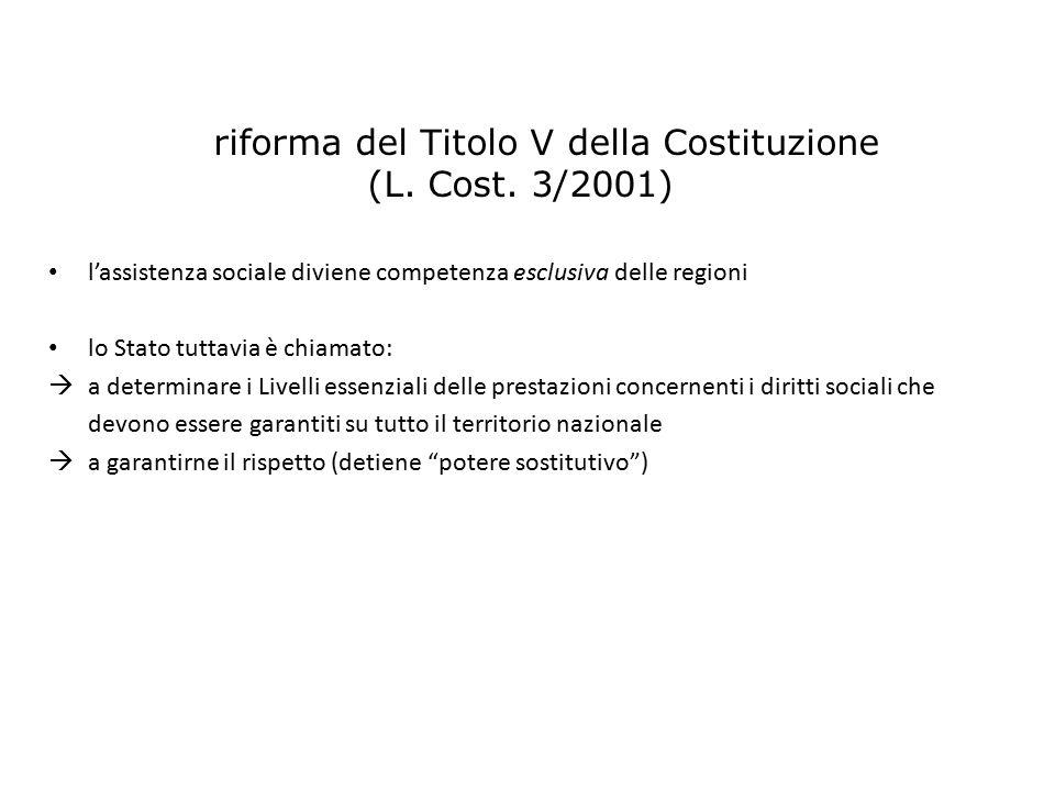l'assistenza sociale diviene competenza esclusiva delle regioni lo Stato tuttavia è chiamato:  a determinare i Livelli essenziali delle prestazioni c