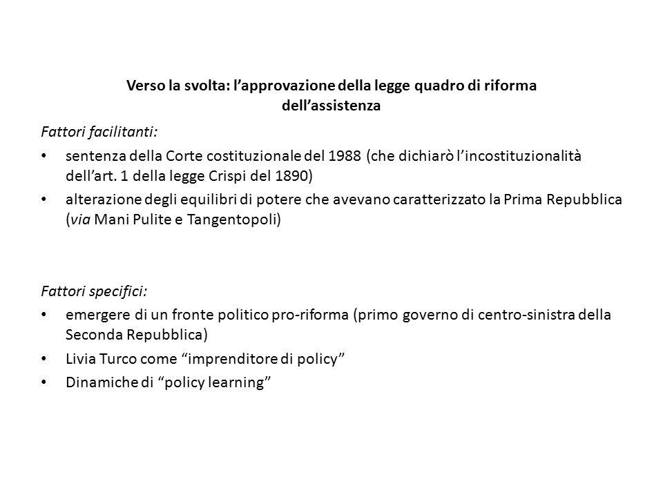 Verso la svolta: l'approvazione della legge quadro di riforma dell'assistenza Fattori facilitanti: sentenza della Corte costituzionale del 1988 (che d