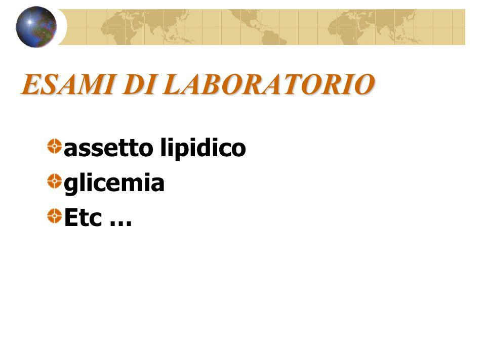 ESAMI DI LABORATORIO assetto lipidico glicemia Etc …